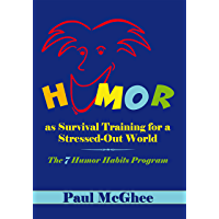 Humor as Survival Training for a Stressed-Out World: The 7 Humor Habits Program (English Edition)