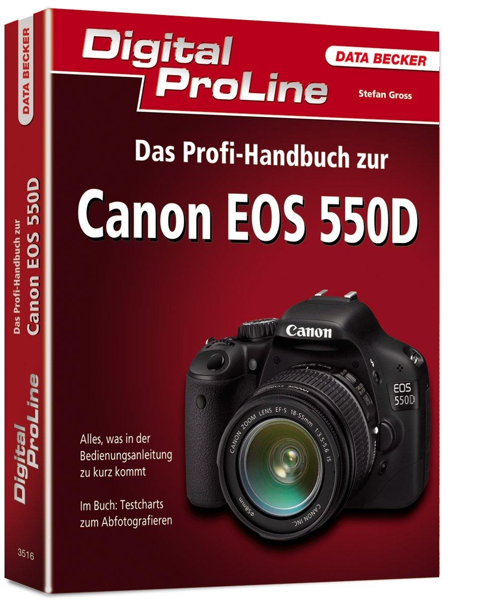 Digital ProLine: Das Profi-Handbuch Canon EOS 550D
