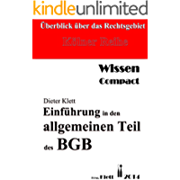 Einführung in den allgemeinen Teil des BGB: Überblick über das Rechtsgebiet - Wissen compact (German Edition)