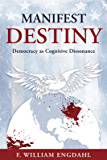 Manifest Destiny: Democracy as Cognitive Dissonance (English Edition)