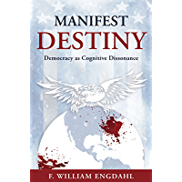 Manifest Destiny: Democracy as Cognitive Dissonance