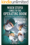 When Stupid Comes to the Operating Room: Observations From 16 Years in Practice