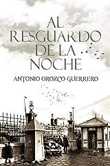 Al resguardo de la noche (Spanish Edition) Kindle Edition