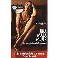 Una mala mujer: La prostitución al descubierto (Testimonio (plataforma))