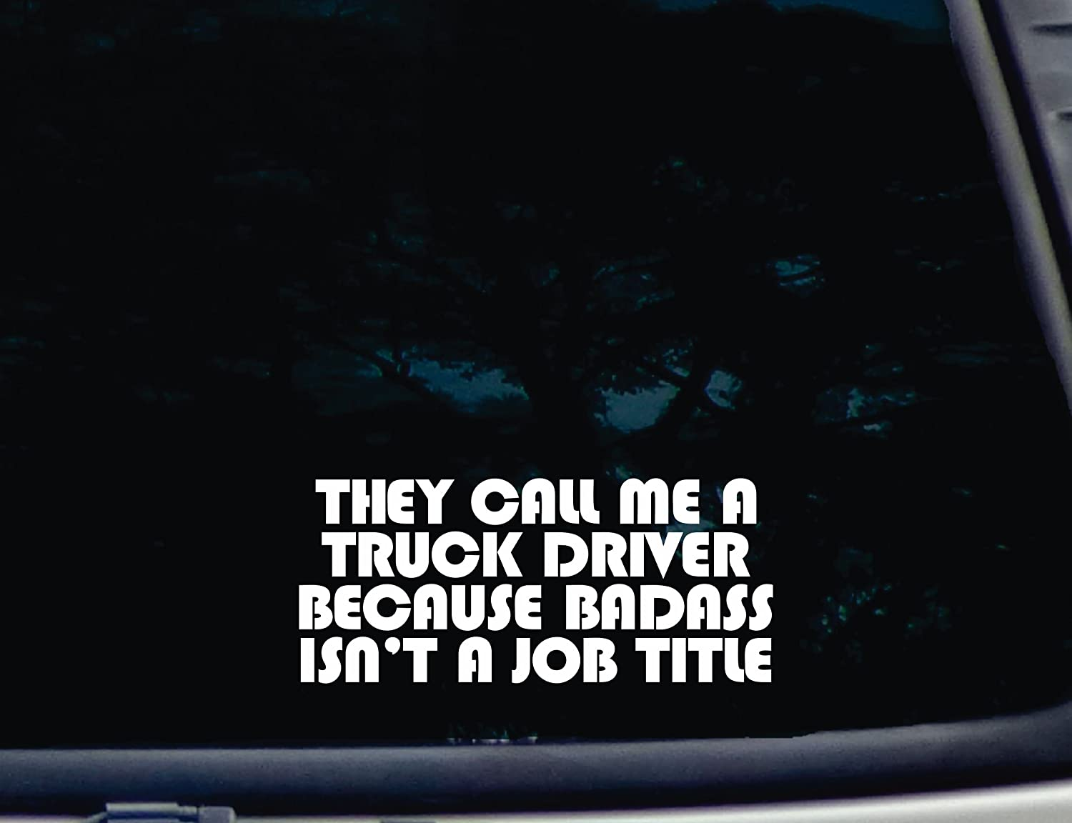 Amazoncom They Call Me A TRUCK DRIVER Because BADASS Isnt A Job - Badass vinyl decal stickers