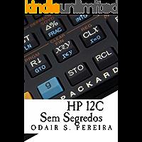 HP 12C Sem Segredos (Volume Livro 1)