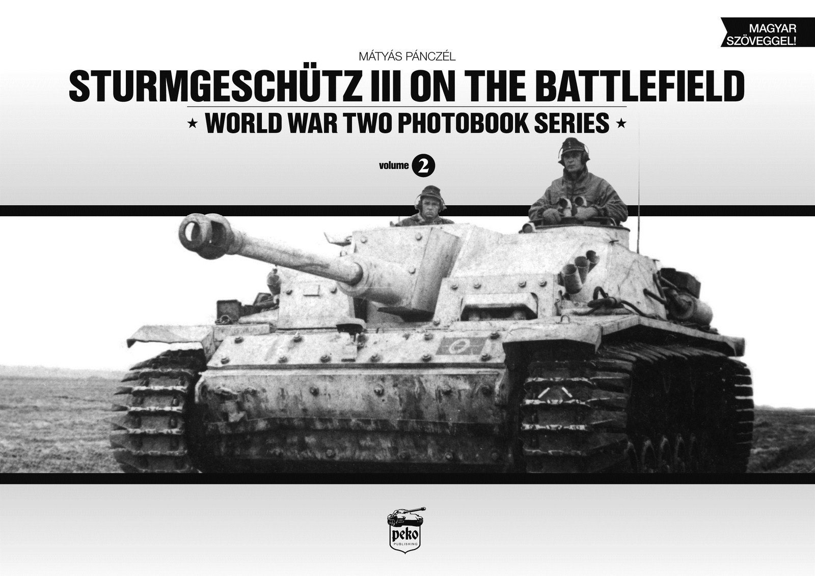 Sturmgeschutz III on the Battlefield, Volume 1 (World War Two Photobook Series)