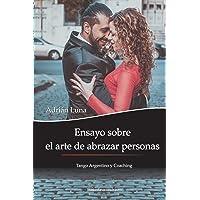 Ensayo sobre el arte de abrazar personas: Tango