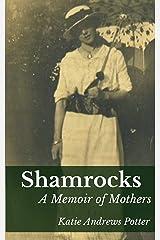 Shamrocks: A Memoir of Mothers Kindle Edition