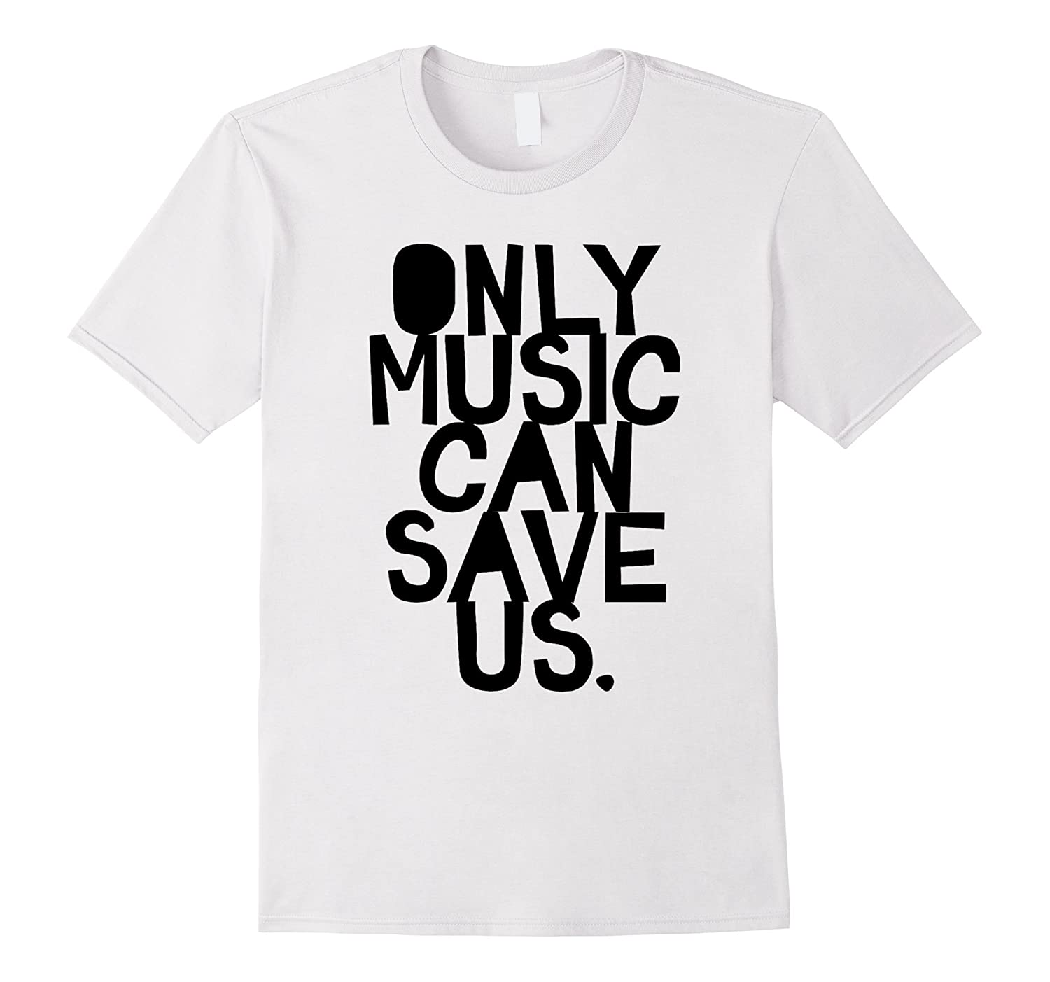 ONLY MUSIC CAN SAVE US T-Shirt-TD