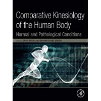 Comparative Kinesiology of the Human Body: Normal and Pathological Conditions