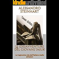 Le (dis)avventure del giovane Imiuk: La tragicomica vita dell'italiano medio all'estero (Italian Edition) book cover