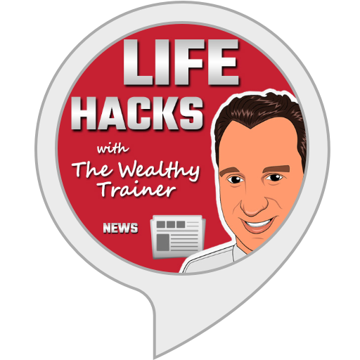 LIFE HACKS with The Wealthy Trainer NEWS