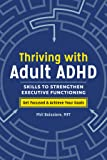 Thriving with Adult ADHD: Skills to Strengthen Executive Functioning