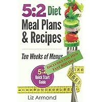 5:2 Diet Meal Plans & Recipes: Ten Weeks of Menus - 5:2 Quick Start Guide: Volume 3