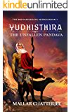 Yudhisthira: The Unfallen Pandava