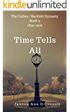 Time Tells All: 1839-1932. Everything has changed. (Cullen/Bartlett Dynasty Book 3) (English Edition)
