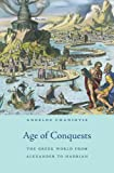Age of Conquests – The Greek World from Alexander to Hadrian