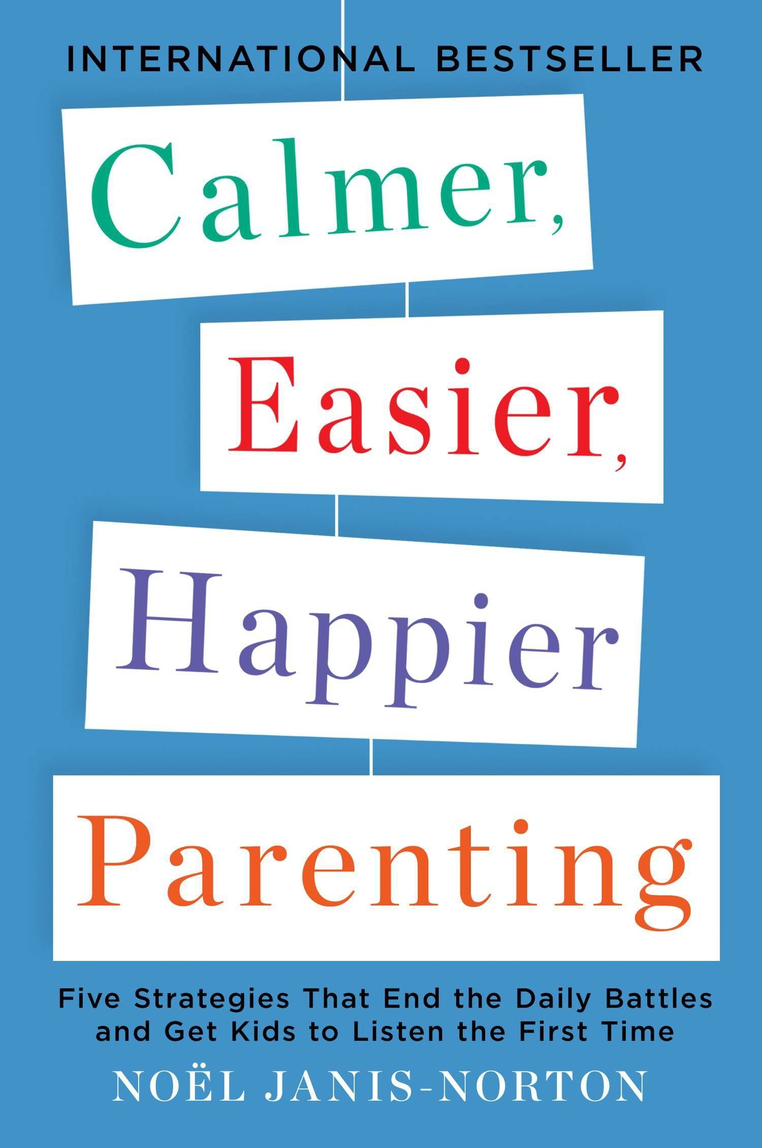 Calmer, Easier, Happier Parenting: Five Strategies That End the Daily Battles and Get Kids to Listen the First Time pdf