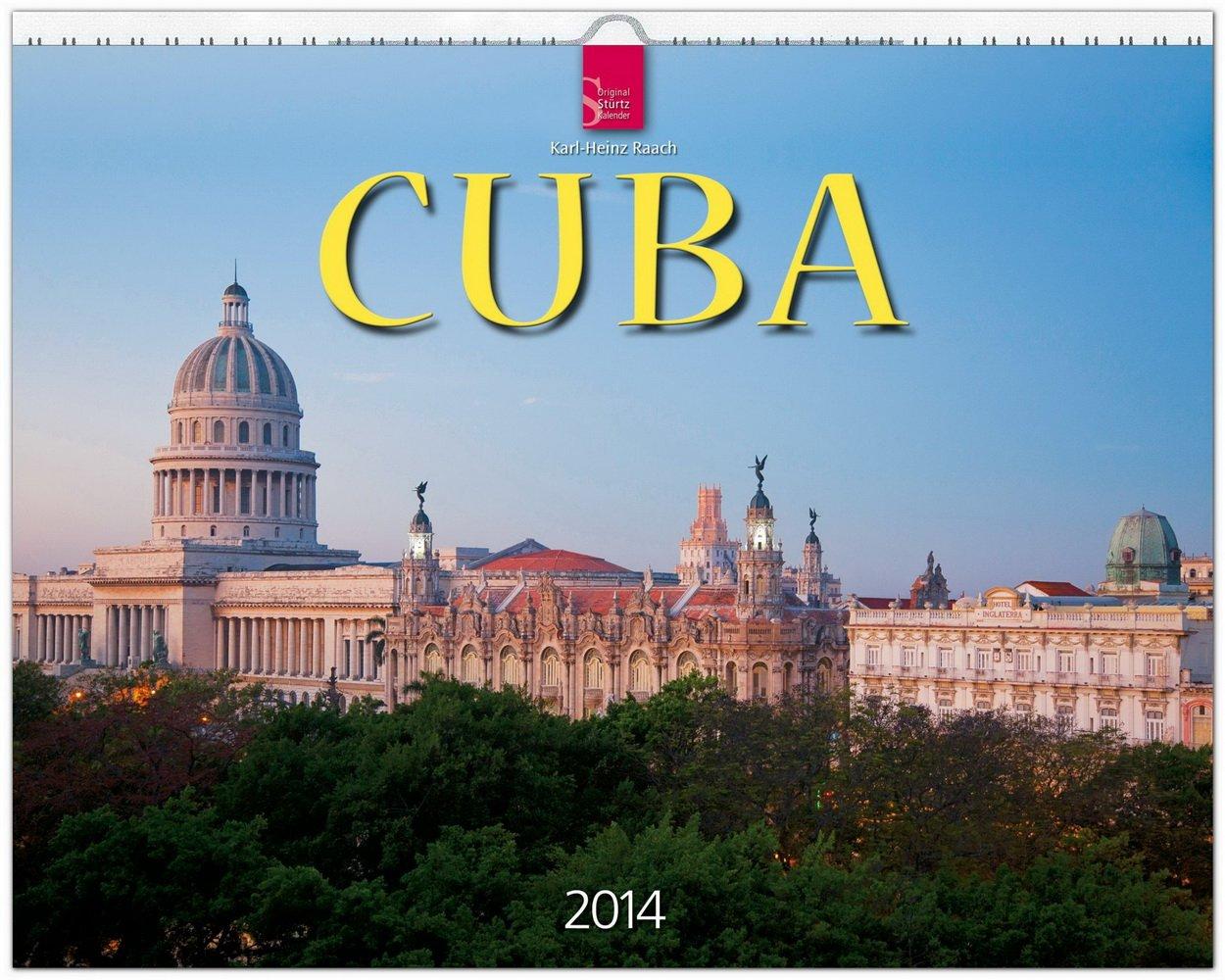 Cuba 2014: Original Stürtz-Kalender - Großformat-Kalender 60 x 48 cm [Spiralbindung]