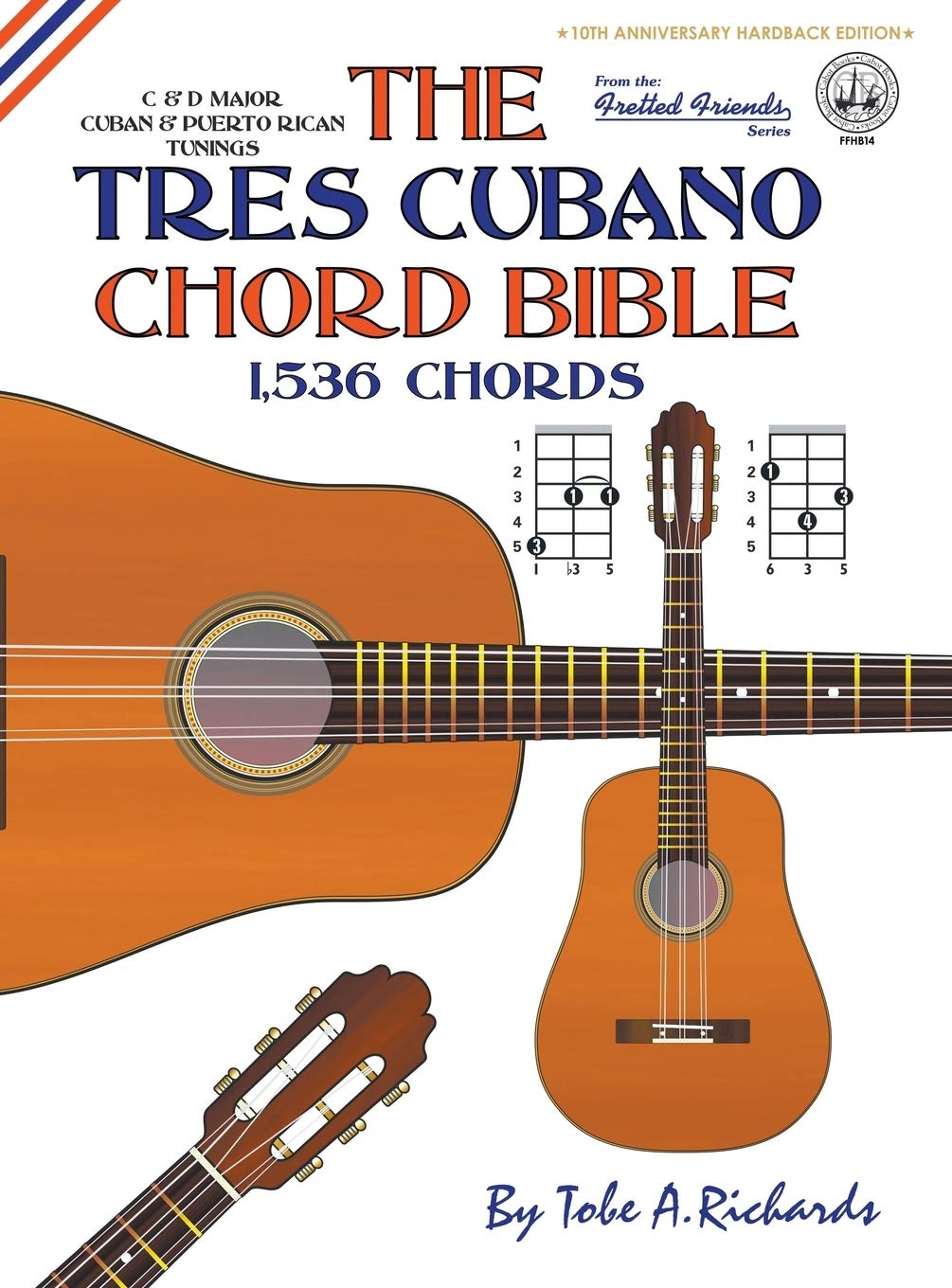 The Tres Cubano Chord Bible: Cuban and Puerto Rican Tunings 1,536 ...