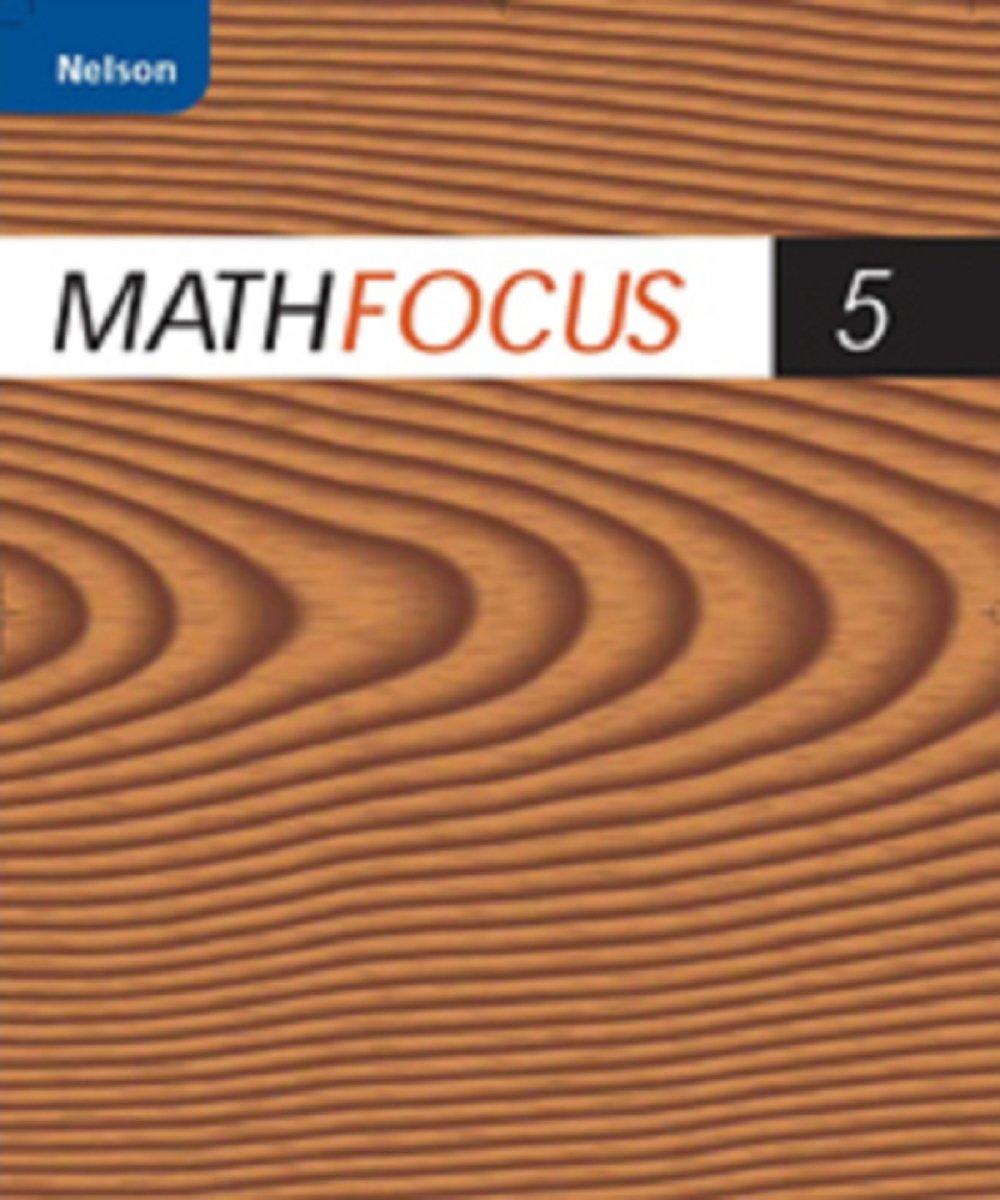 Workbooks nelson math 8 workbook : Nelson Math Focus 5: Student Workbook: Marian Small, Hope et al ...