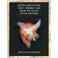 Reincarnation: Why, Where and How we have lived before