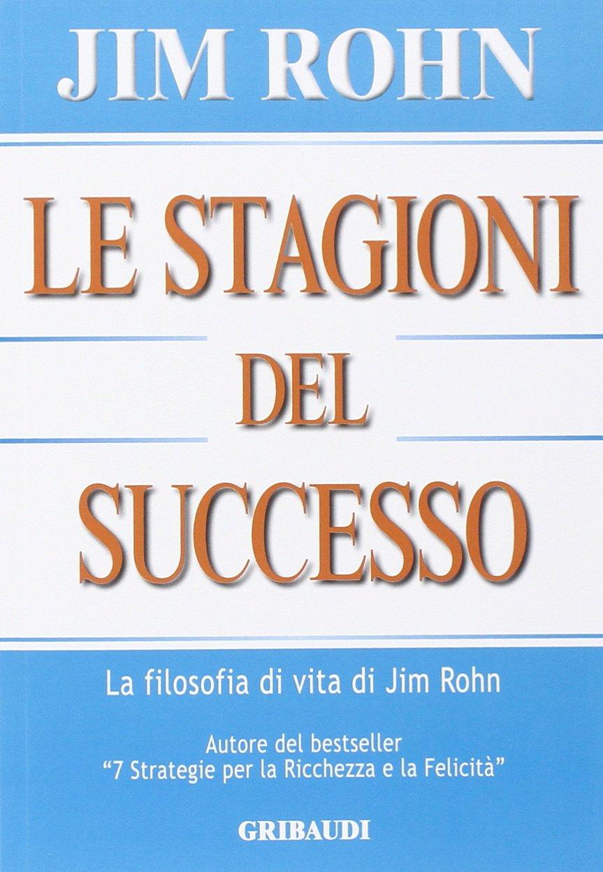 Le stagioni del successo: Amazon.es: Rohn, Jim: Libros en ...