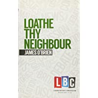 Loathe Thy Neighbour (LBC Leading Britain's Conversation)