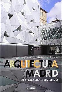 Arquitectura En Madrid. Guía Para Conocer Sus Edificios (Libros De Madrid)