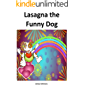 Lasagna the Funny Dog: Books for Kids, Bedtime Stories for Kids Ages 3-5, Kindergarten, Preschool, Grade 1, Reading books, stories, Ages 3-5, Ages 6-8, learning, Nursery, Childrens, Kids, books
