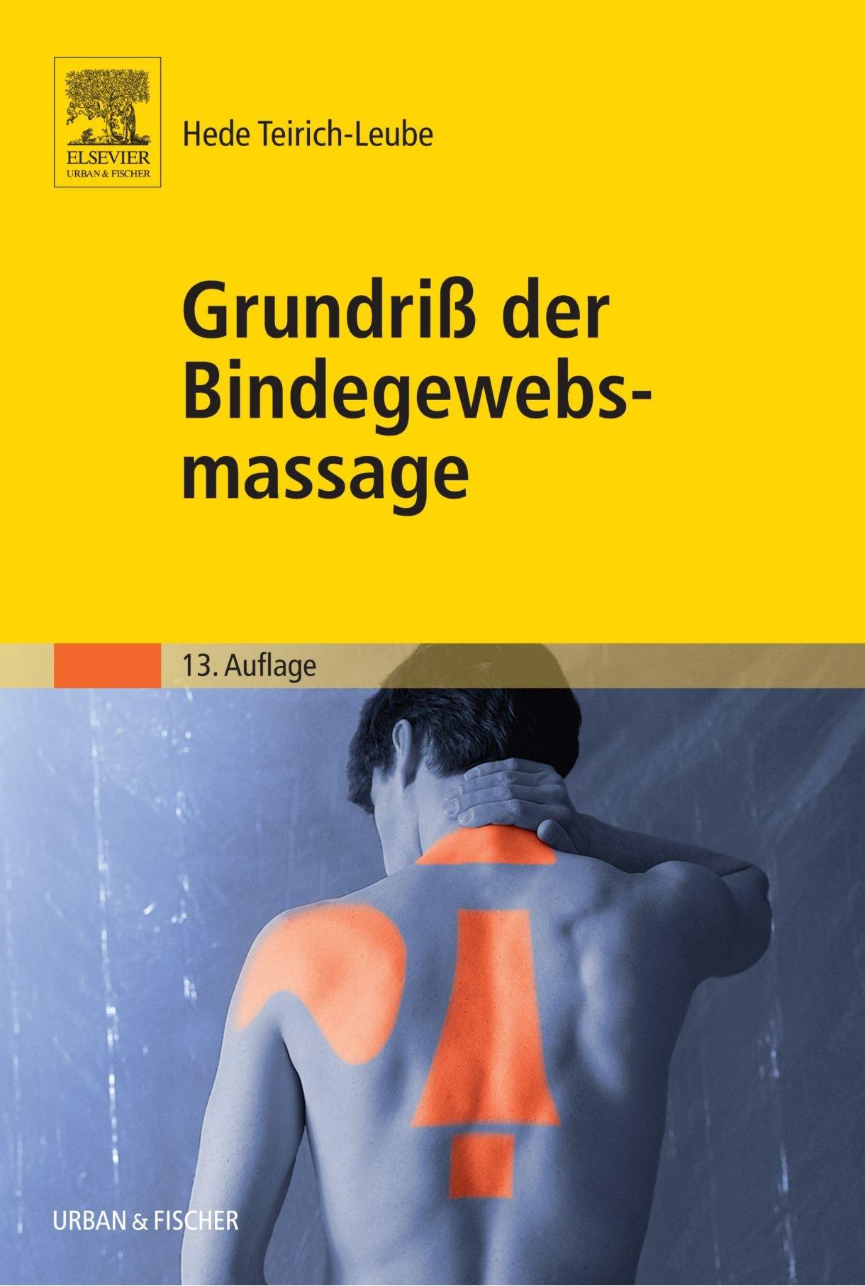 Grundriss der Bindegewebsmassage: Anleitung zur Technik und Therapie