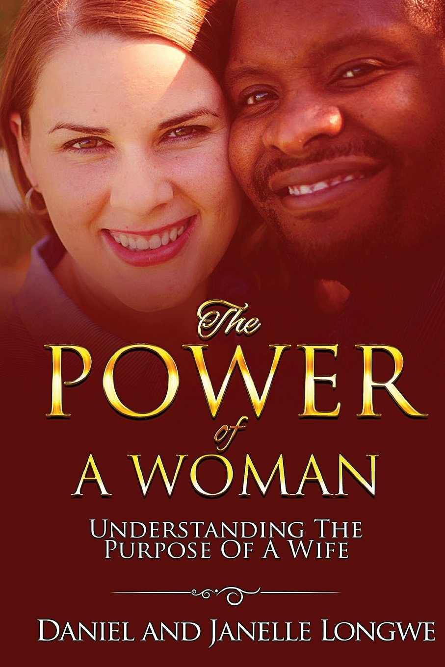 The Power Of A Woman: Understanding The Purpose Of A Wife: Daniel Longwe,  Janelle Leslie Longwe: 9780998296562: Amazon.com: Books