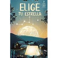 Elige tu estrella (Serie Ideas en la casa del árbol. Volumen 3): Novela infantil-juvenil. Lectura de 8-9 a 11-12 años…