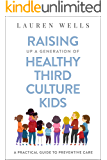 Raising Up a Generation of Healthy Third Culture Kids: A Practical Guide to Preventive Care (English Edition)