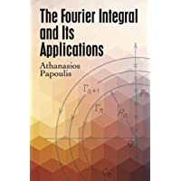 The Fourier Integral and Its Applications (Dover Books on Engineering)