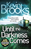 Until the Darkness Comes: Pacey and unputdownable (Pi John Craine)