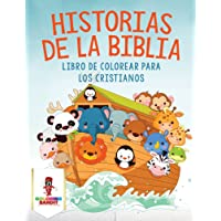 Historias De La Biblia: Libro De Colorear Para Los Cristianos (Spanish Edition)