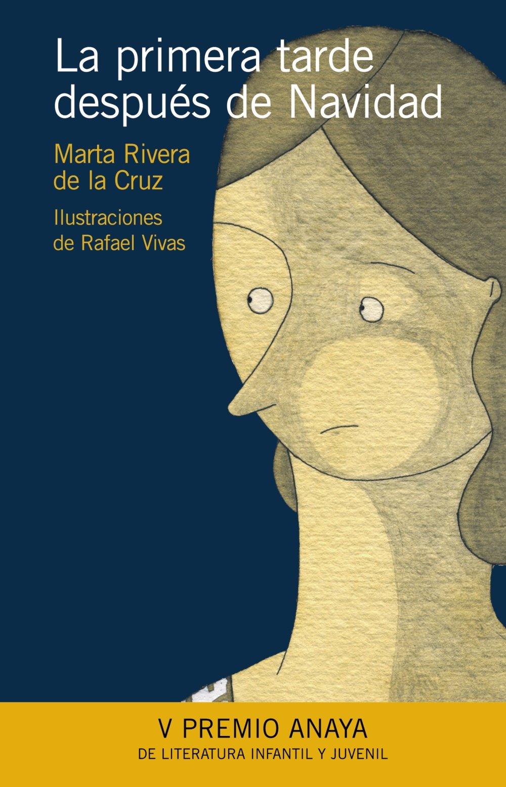 La primera tarde después de Navidad (Literatura Infantil (6-11 Años) - Premio Anaya (Infantil)) Tapa dura – 2 mar 2009 Marta Rivera de la Cruz Rafa Vivas ANAYA INFANTIL Y JUVENIL 8466776818