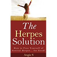 The Herpes Solution: How to Free Yourself of Genital Herpes... for Good! (Genital Herpes Book, Cold sores, genital herpes, genital herpes cure, genital herpes treatment)