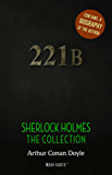 Sherlock Holmes: The Collection + A Biography of the Author (The Greatest Fictional Characters of All Time)