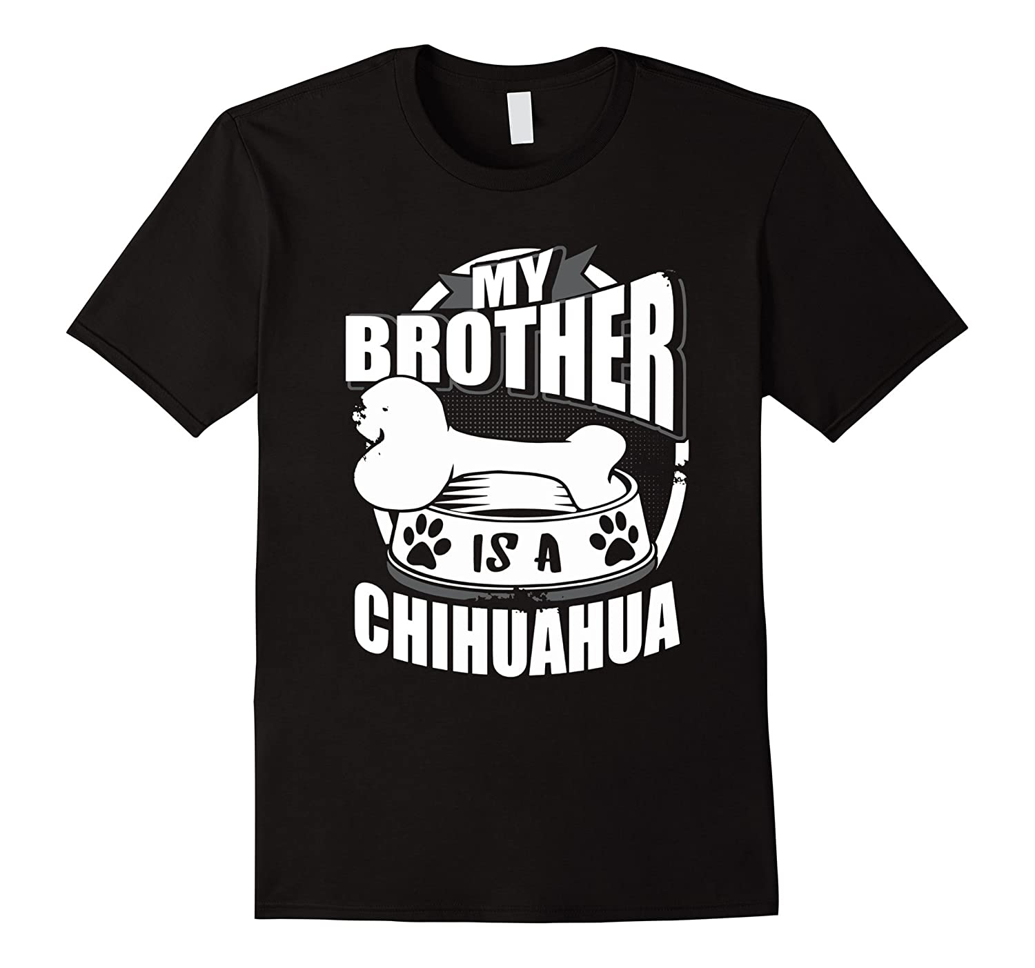 My Brother Is A Chihuahua Funny Dog Lover Graphic T-Shirt-Art