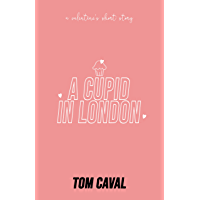 A Cupid in London: A Valentine's Short Story (English Edition)