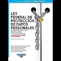 Ley Federal de Protección de Datos Personales y su Reglamento