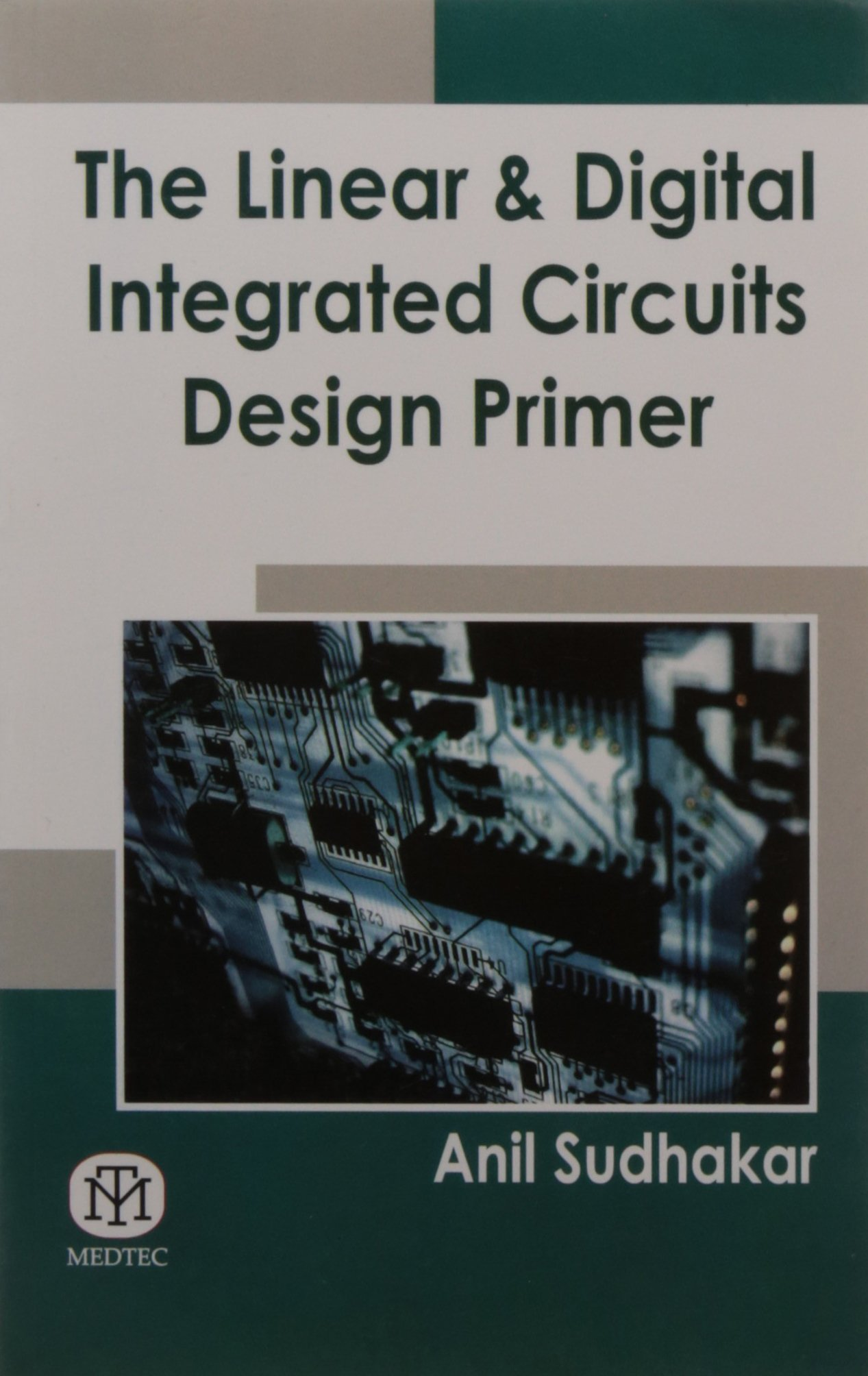 the linear and digital integrated circuits design primer anil rh amazon com linear and digital integrated circuits lab manual linear and digital integrated circuits notes