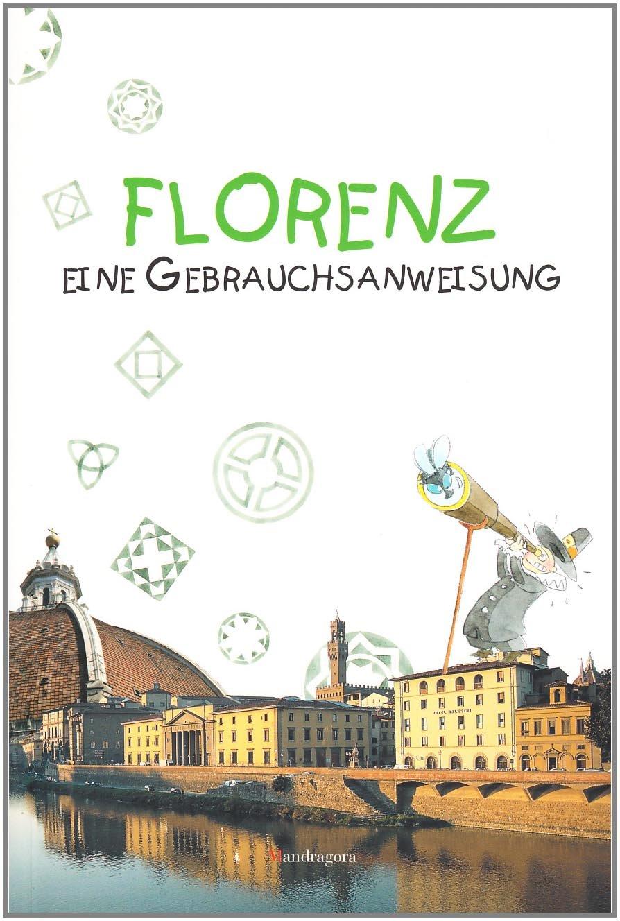FLORENZ - eine Gebrauchsanweisung