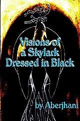 Visions of a Skylark Dressed in Black Paperback