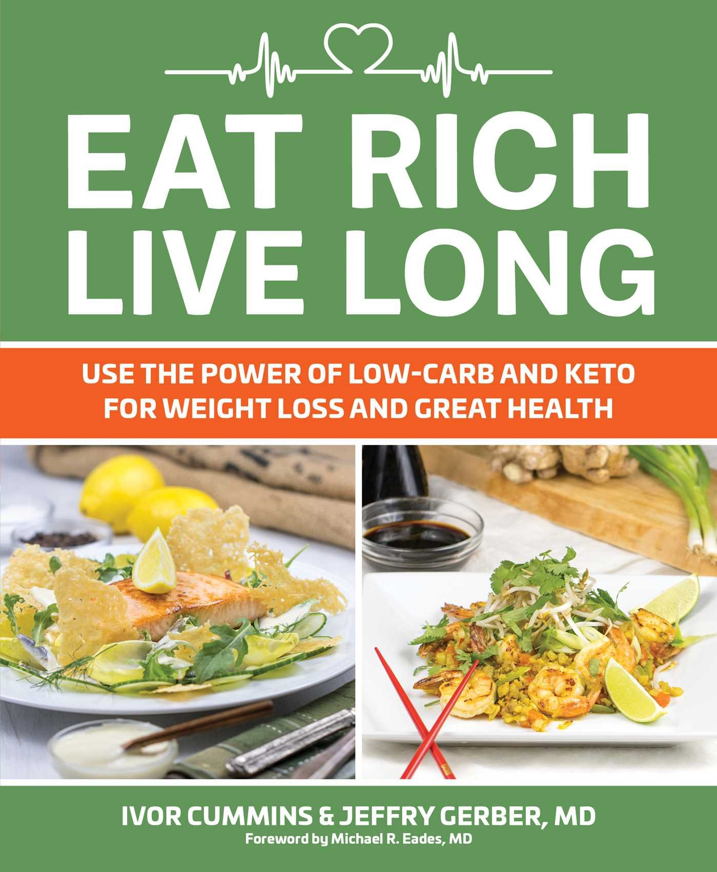 Eat rich, live long. Here are the key rules for optimum health and wellness, according to Dr. Jeffrey Gerber and Ivor Cummins.