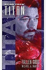 Fallen Gods (Star Trek: Titan Book 7) Kindle Edition