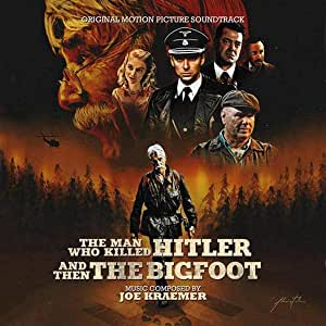 Man Who Killed Hitler & Then The Bigfoot Ost